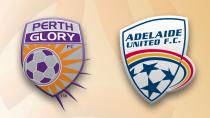 Perth Glory - Adelaide United