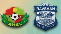 Ahal FC (TKM) - FC Ravshan (TJK)